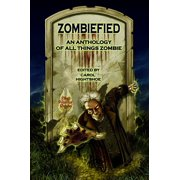 Zombiefied! An Anthology of All Things Zombie - eBook