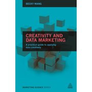 Creativity and Data Marketing : A Practical Guide to Data Innovation