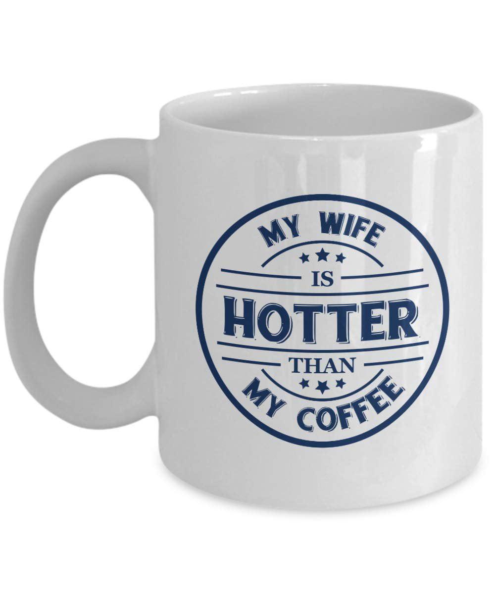 Mug Sets Home Kitchen My Wife Is Hotter Than My Coffee Mug Funny