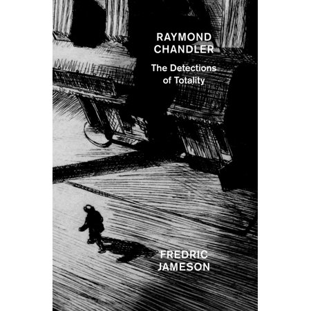 Raymond Chandler : The Detections of -