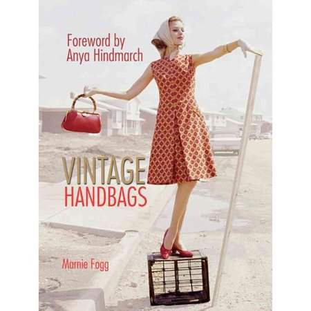 Vintage Handbags  Collecting And Wearing Designer Classics  Hardcover
