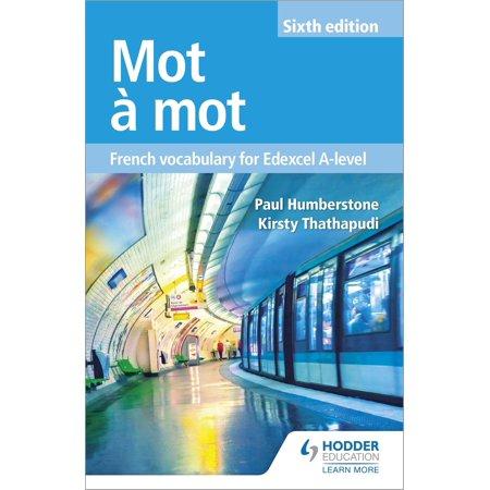 Mot à Mot Sixth Edition: French Vocabulary for Edexcel A-level -