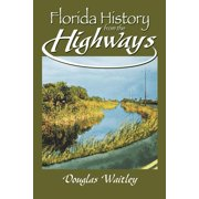 Florida History from the Highways (Paperback)