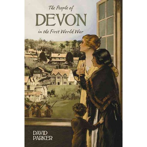 The People of Devon in the First World War