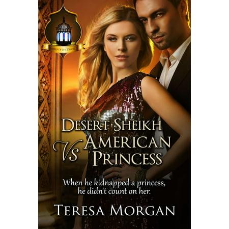Desert Sheikh vs American Princess - eBook - Desert Princess