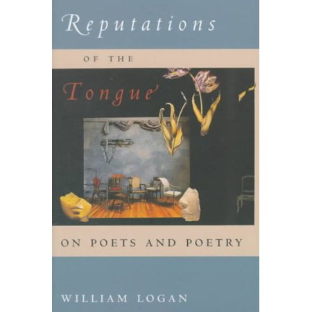 Reputations Of The Tongue   On Poets And Poetry