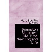 Brampton Sketches : Old-Time New England Life