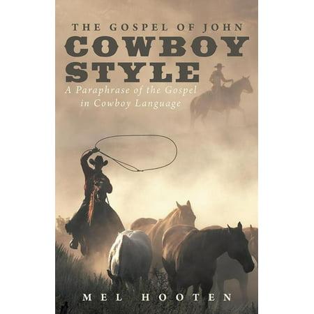 The Gospel of John Cowboy Style - (John Style)