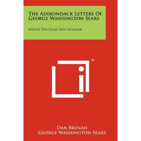 The Adirondack Letters of George Washington Sears : Whose Pen Name Was