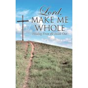 Lord, Make Me Whole