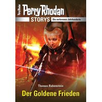 PERRY RHODAN-Storys: Der Goldene Frieden - eBook