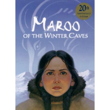 Maroo of the Winter Caves (Anniversary) (Maroo Of The Winter Caves Lesson Plans)