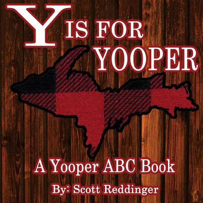 Y Is for Yooper: A Yooper ABC Book (Paperback) Abc Soft Mini Corner