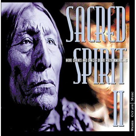 Sacred Spirit, Vol. 2: More Chants and Dances Of Native Americans (Dancing Under The Moon Native American Chant)