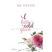 I Kiss Cold Glass - eBook