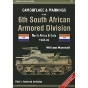 Armor Color Gallery: Camouflage & Markings of the 6th South African Armored Division: North Africa & Italy 1943-45: Part 1: Armored Vehicles (Paperback)