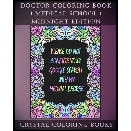Doctor Coloring Book ( Medical School ) Midnight Edition : 30 Student at Med School Stress Relief Coloring Pages, Each Page Within This Great Coloring Book Has a Totally Relatable Quote for Medical Students Training to Be Doctor's. Each Page Has a White Pattern on a Black Background.](Student Stress)