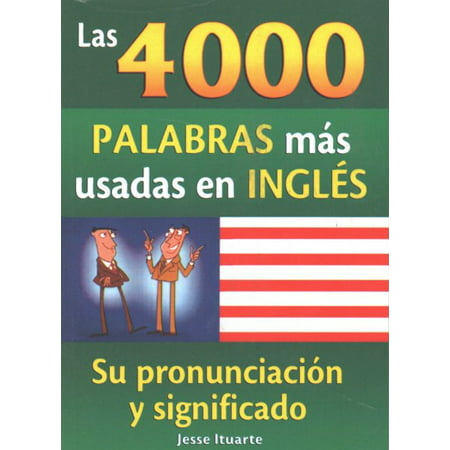 Las 4000 palabras mas usadas en ingles / The 4000 Most Used Words In (Los 100 Verbos Mas Usados En Ingles)