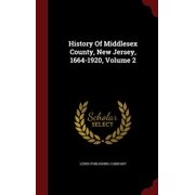 History of Middlesex County, New Jersey, 1664-1920, Volume 2