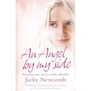 An Angel By My Side: Amazing True Stories of the Afterlife - eBook