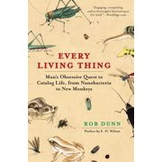 Every Living Thing : Man's Obsessive Quest to Catalog Life, from Nanobacteria to New Monkeys