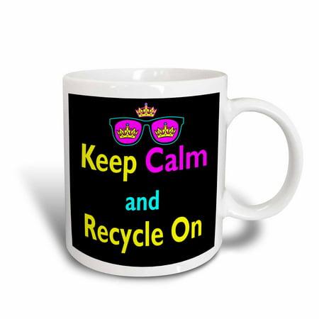3dRose CMYK Keep Calm Parody Hipster Crown And Sunglasses Keep Calm And Recycle On, Ceramic Mug, 15-ounce (Coffee Mug Recycle)