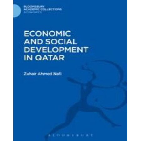 Economic and Social Development in Qatar (Bloomsbury Academic Collections. Economics)