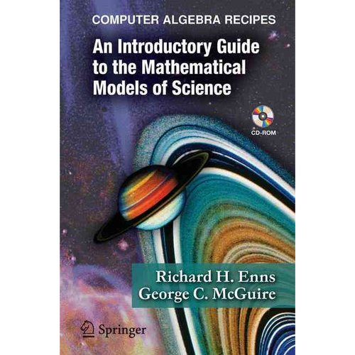 Computer Algebra Recipes: An Introductory Guide to Mathematical Models of Science