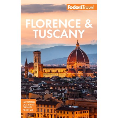 Fodor's Florence & Tuscany : With Assisi and the Best of