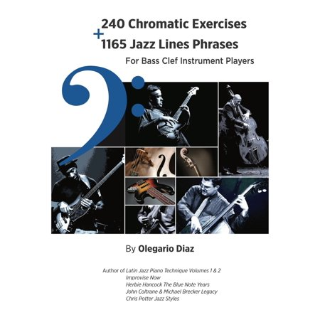 240 Chromatic Exercises + 1165 Jazz Lines Phrases for Bass Clef Instrument Players (Paperback) Praise Bass Clef Instruments