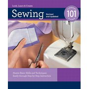 Sewing 101: Master Basic Skills and Techniques Easily through Step-by-Step Instruction - eBook