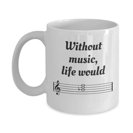 Without Music Life Would Be Flat Coffee & Tea Gift Mug, Best & Funny Gifts for Men & Women Musicians such as Pianist, Guitarist, Violinist, Singer, Songwriter and Music