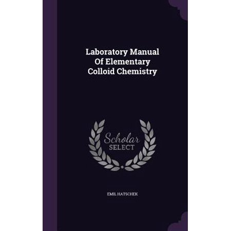 - Laboratory Manual of Elementary Colloid Chemistry