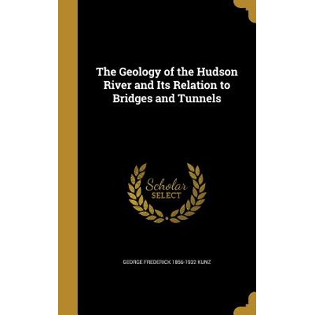 The Geology of the Hudson River and Its Relation to Bridges and -