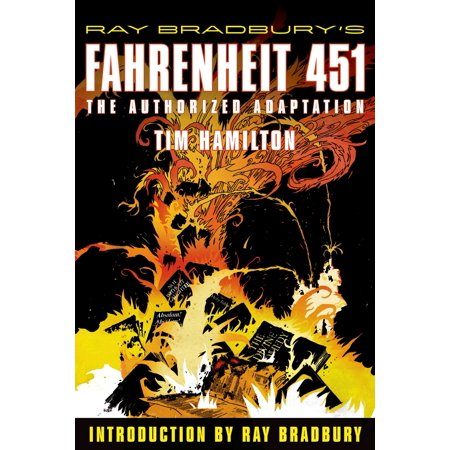 Ray Bradbury's Fahrenheit 451 : The Authorized (Ray Bradbury Zen In The Art Of Writing)