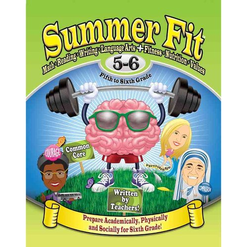 Summer Fit Fifth to Sixth Grade: Preparing Children Academically, Physically and Socially for the Sixth Grade!
