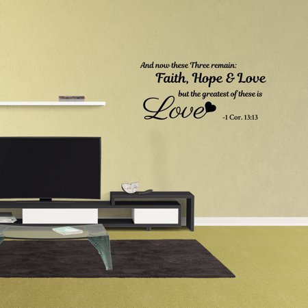 Wall Decal Quote And Now These Three Remain Faith Hope And Love But The Greatest Of These Is Love 1 Cor 13:13 Vinyl Saying Lettering Words - Now That Halloween Is Over Quotes