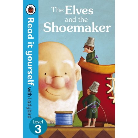 The Elves and the Shoemaker - Read it yourself with Ladybird - eBook (Elf Yourself Halloween Games)
