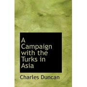 A Campaign with the Turks in Asia
