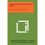 Conservation for Every Man : Plants and Gardens, V18, No. 2