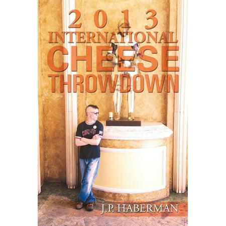 2013 International Cheese Throwdown - eBook (International Sterling Cheese)