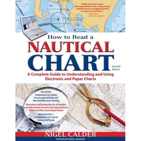 How to Read a Nautical Chart, 2nd Edition (Includes All of Chart #1) : A Complete Guide to Using and Understanding Electronic and Paper