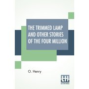 The Trimmed Lamp And Other Stories Of The Four Million (Paperback)