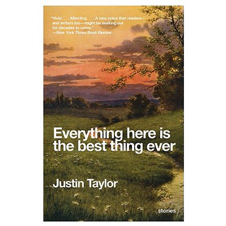 Everything Here Is the Best Thing Ever : Stories