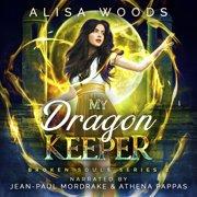 My Dragon Keeper (Broken Souls 2) - Audiobook