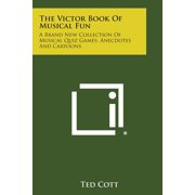 The Victor Book of Musical Fun : A Brand New Collection of Musical Quiz Games, Anecdotes and Cartoons