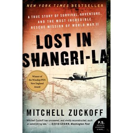 Lost in Shangri-La : A True Story of Survival, Adventure, and the Most Incredible Rescue Mission of World War (The Most Incredible Places In The World)