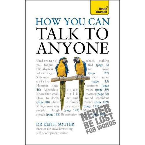 Teach Yourself How You Can Talk to Anyone: Never Be Lost For Words
