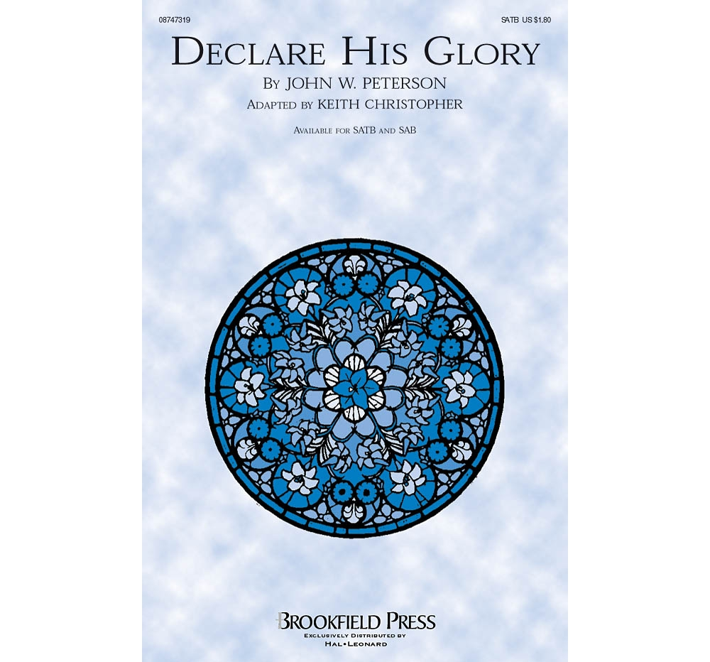 Brookfield Declare His Glory CHOIRTRAX CD Arranged by Keith Christopher