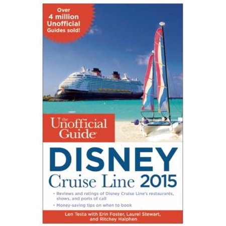 The Unofficial Guide to the Disney Cruise Line 2015 by Len Testa